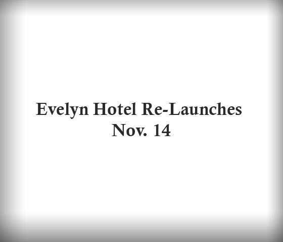 Evelyn Hotel Re-Launches Nov. 14